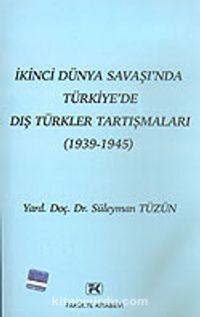 İkinci Dünya Savaşı'nda Türkiye'de Dış Türkler Tartışmaları (1939-1945) - Süleyman Tüzün pdf epub