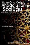 İlk ve Orta Çağda Anadolu Tarihi Sözlüğü (M.Ö.25000-M.S.1453)