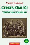 Çerkes Kimliği & Türkiye'nin Sorunları