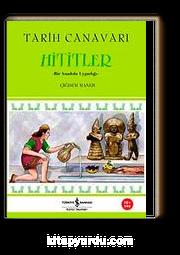 Tarih Canavarı Hititler & Bir Anadolu Uygarlığı