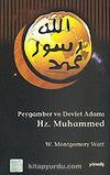 Hz. Muhammed Peygamber ve Devlet Adamı