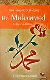 Hz. Muhammed / Din Ahlak Ekseninde