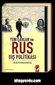 Yeni Çarlar ve Rus Dış Politikası