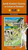 Ege / Antik Kentleri Gezme ve Anlama Rehberi