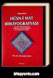Açıklamalı Hüsn-i Hat Bibliyografyası Yazmalar - Kitaplar - Makaleler Kitaplarda Hatla İlgili Bölümler Dış Ülkelerdeki Yayınlar