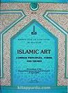 Islamic Art Common Principles Forms and Themes Proceedings Of The International Symposium