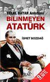 Bilinmeyen Atatürk-Celal Bayar Anlatıyor (Cep Boy)