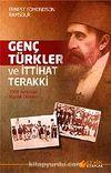 Genç Türkler ve İttihat Terakki & 1908 İhtilalinin Hazırlık Dönemi