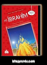 Ateşin Yakmadığı Peygamber  Hz. İbrahim