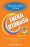 Enerji Otobüsü & Hayatınızı, İşinizi ve Ekibinizi Pozitif Enerjiyle Doldurmanın 10 Kuralı