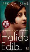 Halide Edib & Biyografisine Sığmayan Kadın