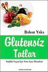 Glutensiz Tatlar & Sağlıklı Yaşam İçin Yeme İçme Önerileri