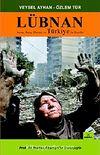 Lübnan & Savaş, Barış, Direniş ve Türkiye İle İlişkiler