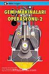Gemi Makineleri Operasyonu-2