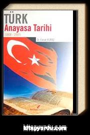Türk Anayasa Tarihi (1808-2007)