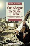 Ortadoğu Bir Şiddet Tarihi & Osmanlı İmparatorluğu'nun Sonundan El Kaide'ye