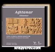 Aghtamar: A Jewel of Medieval Armenian Architecture &  Ahtamar-Ortaçağ Ermeni Mimarlığının Mücevheri