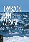 Trabzon Kent Mirası & Yer-Yapı-Hafıza