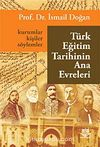 Türk Eğitim Tarihinin Ana Evreleri & Kurumlar, Kişiler ve Söylemler