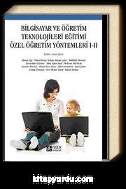 Bilgisayar ve Öğretim Teknolojileri Eğitimi Özel Öğretim Yöntemleri I-II (Editör:Sami Şahin)