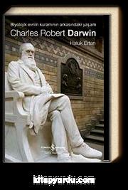 Charles Robert Darwin / Biyolojik Evrim Kuramının Arkasındaki Yaşam