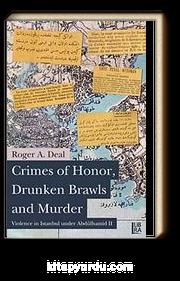 Crimes of Honor, Drunken Brawls and Murder - Violence in Istanbul Under Abdülhamid II