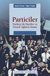 Particiler & Türkiye'de Partiler Ve Sosyal Ağların İnşası