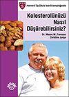 Kolesterolünüzü Nasıl Düşürebilirsiniz? (Küçük Boy)