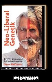 Neo-Liberal Genetik & Evrim Psikolojisinin Mitleri ve Meselleri