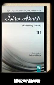 İslam Akaidi Emali Şerhi (3. Cilt) / Maturidi Akaidi (İslam İnanç Esasları)