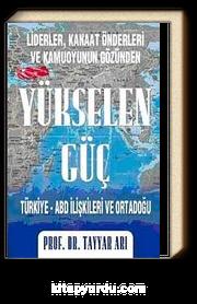 Yükselen Güç & Türkiye-ABD İlişkileri ve Ortadoğu