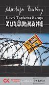 Zulümhane & Silivri Toplama Kampı