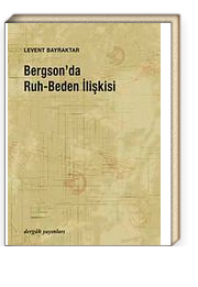 Bergson'da Ruh-Beden İlişkisi