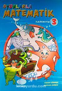 Oyunlarla Matematik İlköğretim-3