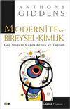 Modernite ve Bireysel Kimlik & Geç Modern Çağda Benlik ve Toplum
