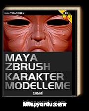 Maya Zbrush Karakter Modelleme (Cd Ekli)