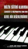 Müzik Eğitimi Alanında Genel Bir Değerlendirme & Lisansüstü Tez Bibliyografyası (2000-2004)