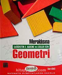 Meraklısına Geometri İlköğretim 2. Kademe ve Liseler İçin
