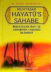 Muhtasar Hayatü's Sahabe (Ciltli) (1.hamur)  Resulullah  (sav.) ve Ashabının Yaşadığı İslamiyet