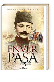 Enver Paşa & Basmacılar İsyanı