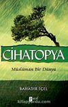 Cihatopya & Müslüman Bir Dünya
