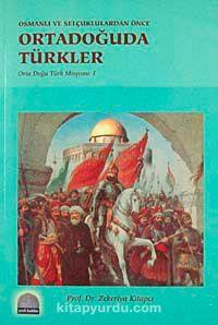Osmanlı ve Selçuklulardan Önce Ortadoğuda Türkler & Orta Doğu Türk Misyonu-1