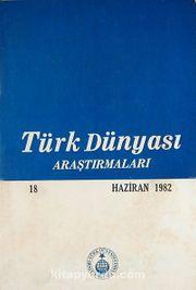 Türk Dünyası Araştırmaları Haziran 1982 / Sayı:18 (2-D-36)