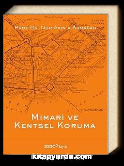 Mimari ve Kentsel Koruma & Prof.Dr. Nur Akın'a Armağan
