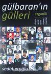 Gülbaran'ın Gülleri & Erganili Düşün, Sanat, Bilim, Siyaset İnsanları...