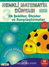İlk Şekiller, Ölçüler ve Karşılaştırmalar (3-6 Yaş) / Renkli Matematik Dünyası 3