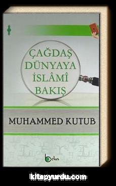 Çağdaş Dünyaya İslami Bakış
