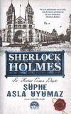 Şüphe Asla Uyumaz / Sherlock Holmes (Ciltli)