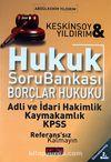 Hukuk Soru Bankası - Borçlar Hukuku & Adli ve İdari Hakimlik-Kaymakamlık-KPSS
