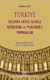 Türkiye - İslamın Nefes Aldığı Mitolojik ve Mukaddes Topraklar